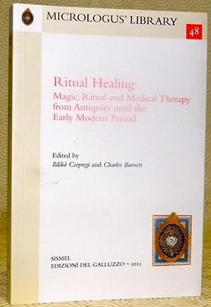 Ritual Healing. Magic, Ritual and Medical Therapy: Csepregi, Ildiko. -
