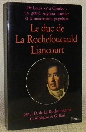 Le duc de La Rochefoucauld Liancourt, 1747: LA ROCHEFOUCAULD, J.