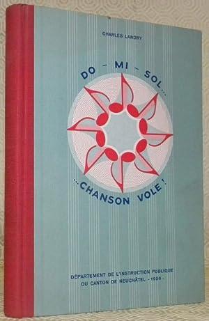 Do-Mi-Sol. .Chanson vole ! Solfège et recueil: LANDRY, Charles.