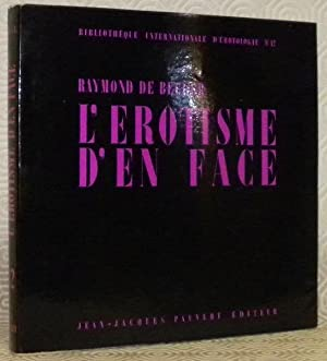 L?erotisme d?en face. Collection: Bibliothèque Internationale d?Erotologie,: BECKER, Raymond de.
