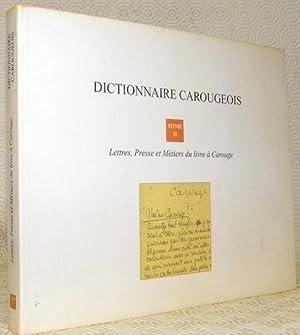 Dictionnaire Carougeois Tome II : Lettres, presse: CANDAUX, Jean-Daniel. DUMARET,