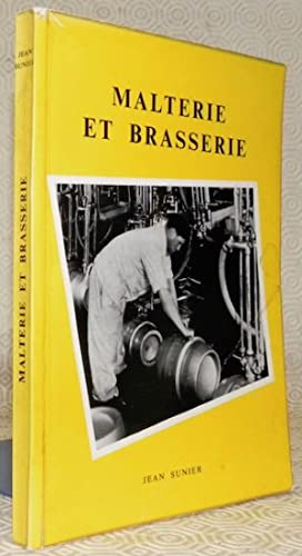 Malterie et brasserie. Préface du Dr. Kurt: SUNIER, Jean.