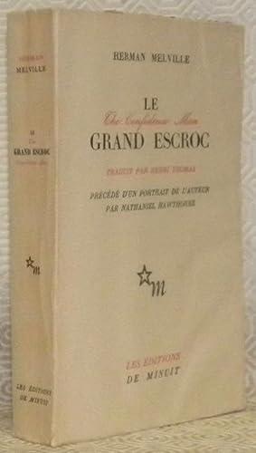 Le grand escroc. The Confidence Man. Traduit: MELVILLE, Herman.