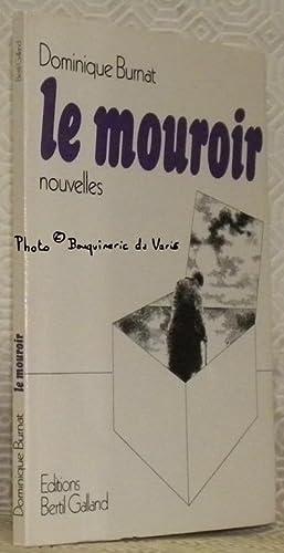 Le mouroir. Nouvelles.: BURNAT, Dominique.