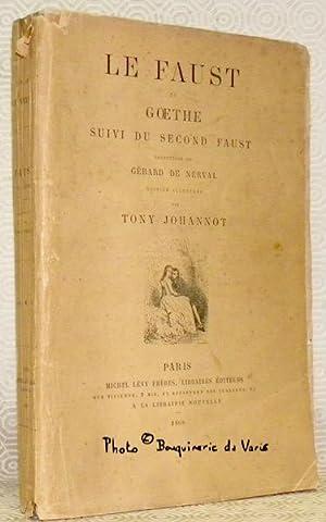 Le Faust de Goethe suivi du Second: GOETHE.