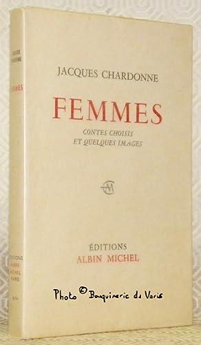 Femmes. Contes choisis et quelques images.: CHARDONNE, Jacques.