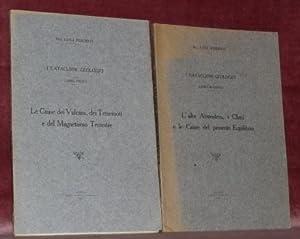 I Cataclismi Geologici. Due libri.Libro Primo : Le Cause dei Vulcani, dei Terremoti e del ...