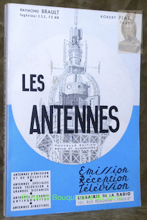 Les Antennes. Nouvelle édition revue et augmentée.: BRAULT, Raymond. PIAT,
