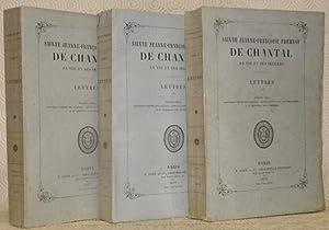Lettres. Tome 1 - 2 - 3.Première: CHANTAL, Sainte Jeanne-Françoise