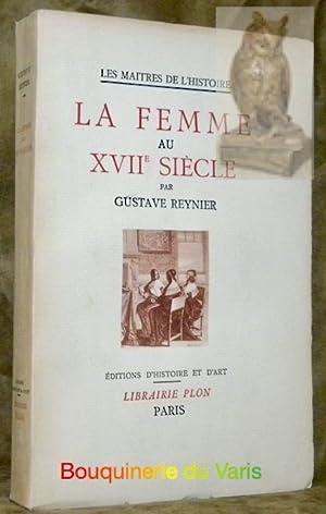 La Femme au XVIIe Siècle. Coll. ?Les: REYNIER, Gustave.
