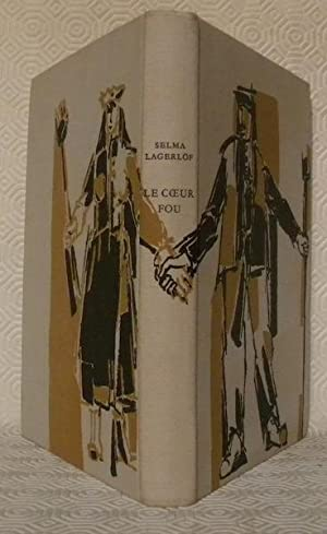 Le Coeur fou. Roman. Illustrations de Jean: LAGERLÖF, Selma.