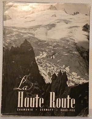 La Haute-Route. Chamonix - Zermatt - Saas-Fee.: ROCH, André.