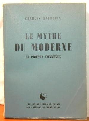 Le mythe du moderne et propos connexes.: BAUDOIN, Charles.