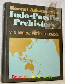 Recent Advances in Indo-Pacific Prehistory. Proceedings of: MISRA, V. N.
