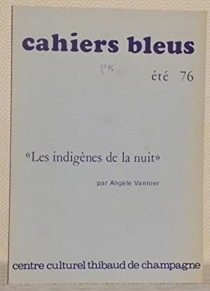 Cahiers Bleus N° 5. Eté 76. Les: VANNIER, Angèle.