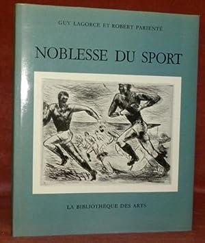 Noblesse du sport. Illustrations de André Dunoyer: LAGORCE, Guy ?