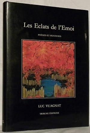 Les éclats de l?émoi. Poèmes illustrés par 25 tableaux.: VUAGNAT, Luc.