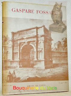 Vedute di Roma di Gaspare Fossati 1809-1883: DONATI, Ugo.