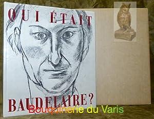 Qui était Baudelaire? Essai critique par Georges Poulet précédé de notices docummentaires par ...