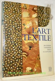 L?Art Textile. Colection Histoire d?un Art.: THOMAS, Michel. MAINGUY,
