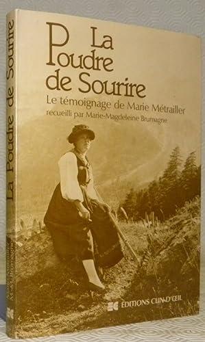 La Poudre de Sourire. Le témoignage de: METRAILLER, Marie (témoignage).