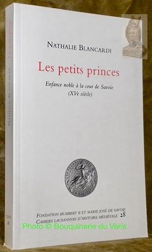 Les petits princes. Enfance noble à la: BLANCARDI, Nathalie.
