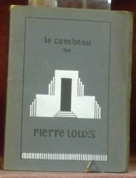 Le Tombeau de Pierre Louÿs.: MONZIE, A. de.