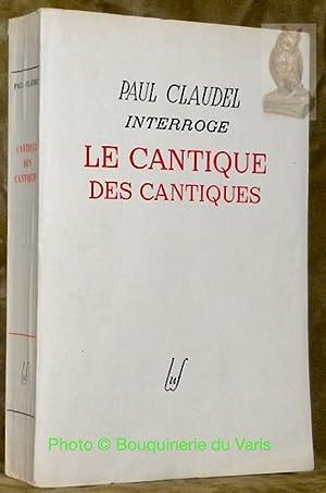 Paul Claudel interroge le Cantique des Cantiques.: CLAUDEL, Paul.