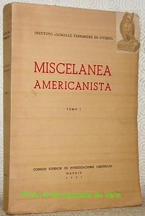 Instituto ?Gonzalo Fernandez de Oviedo? Miscelanea Americanista.