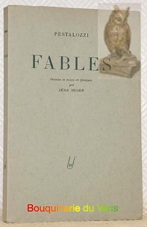 Fables. Choisies et mises en français par Jean Moser.: PESTALOZZI.