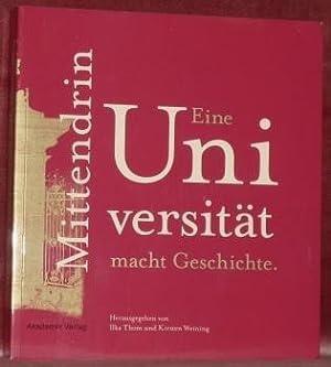 Mittendrin : eine Universität macht Geschichte.Eine Ausstellung: THOM, Ilka. WEINING,