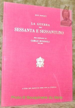La guerra del Sessanta e Sessantuno nei: DONATI, Ugo.