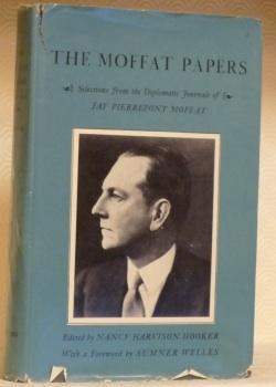 The Moffat Papers. Selections from Diplomatic Journals: PIERREPONT MOFFAT, Jay.