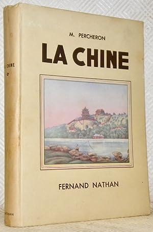 La Chine. Illustrations en couleurs de Zenker.: PERCHERON, Maurice.