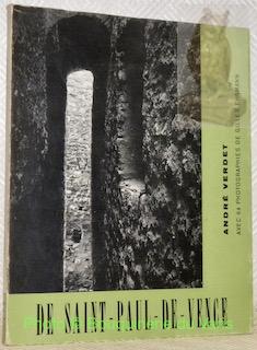 De Saint-Paul-de-Vence. Avec 64 photographies de Gilles: VERDET, André.