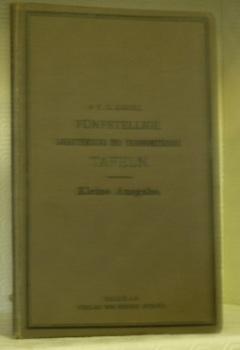 Fünfstellige logarithmische und trigonometrische Tafeln. Kleine Ausgabe.: GAUSZ, F.G.