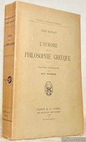 L?aurore de la philosophie grecque. Editions française: BURNET, John. -