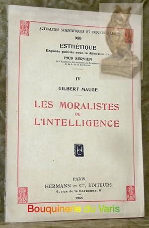 Les Moralistes de l?Intelligence. ?Actualités Scientifiques et Industrielles. Esthé...