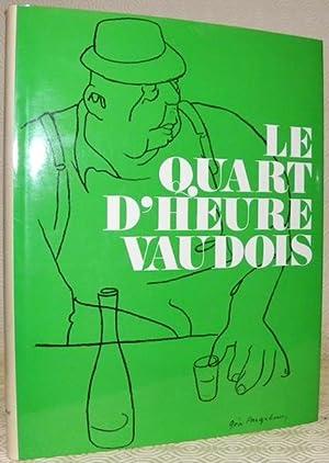 Le Quart d?Heure Vaudois. Illustrations de Géa: BEZENCON, M. -