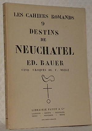 Destins de Neuchâtel. Cinq croquis de C. Meili. Collection Les Cahiers Romands 11.: BAUER, Ed...