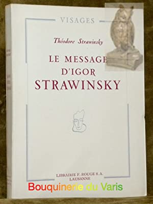 Le message d?Igor Strawinsky.Collection Viages.: Strawinsky, Théodore.