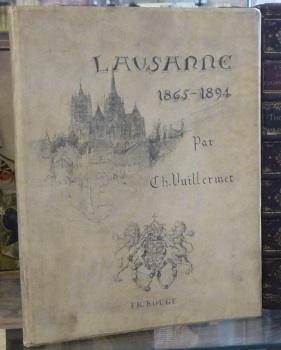 LAUSANNE 1865-1894 par Ch. Vuillermet.: VUILLERMET, Ch.