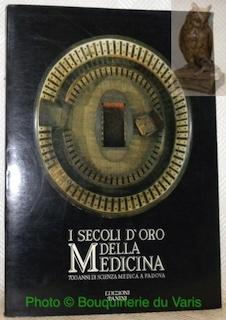 I secoli d?oro della medicina. 700 anni