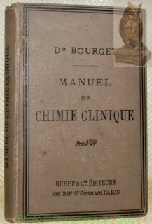 Manuel de chimie clinique. Analyse de l?urine,: BOURGET, Dr.