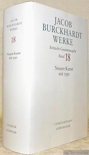 Neuere Kunst seit 1550.Aus dem Nachlass herausgegeben: BURCKHARDT, Jacob.