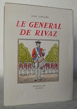 Vie du Général de Rivaz 1745-1833. Un: GONARD, Alec.