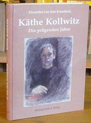 Käthe Kollwitz. Die prägenden Jahre.: KNESEBECK, Alexandra von