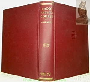 Radio Physics Course. An elementary text which: GHIRARDI, Alfred A.