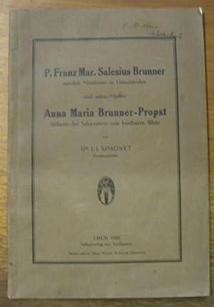 P. Franz Mar. Salesius Brunner apostol. Missionar: SIMONET, J. J.
