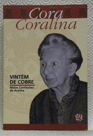 Vintem De Cobre. Meias Confissoes de Aninha.: CORA, Coralina.